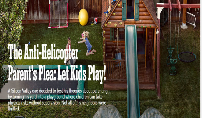 The Anti Helicopter Parents Plea Let >> Anti Helicopter Parents Plea Let Kids Play