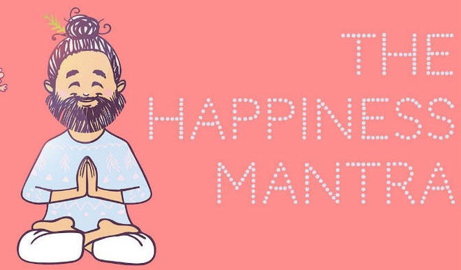 And The Happiness Mantra is...