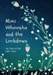 Mimi Whoosha and the Lockdown