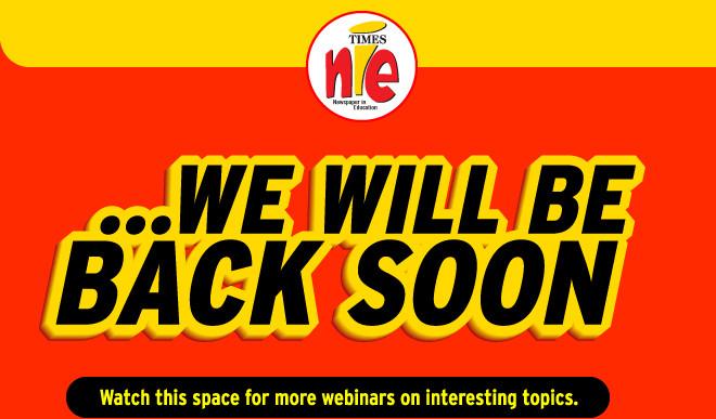 Times NIE Webinars: Watch This Space